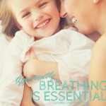 Apparently, Breathing is Essential