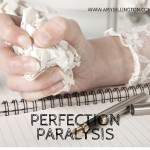 Perfection Paralysis