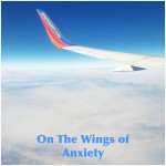 On The Wings of Anxiety
