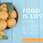 Food is love. Food allergies should not be hate.